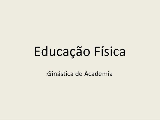 Educação Física  Ginástica de Academia