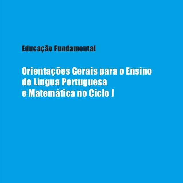 1LínguaPortuguesa Educação Fundamental Orientações Gerais para o Ensino de Língua Portuguesa e Matemática no Ciclo I