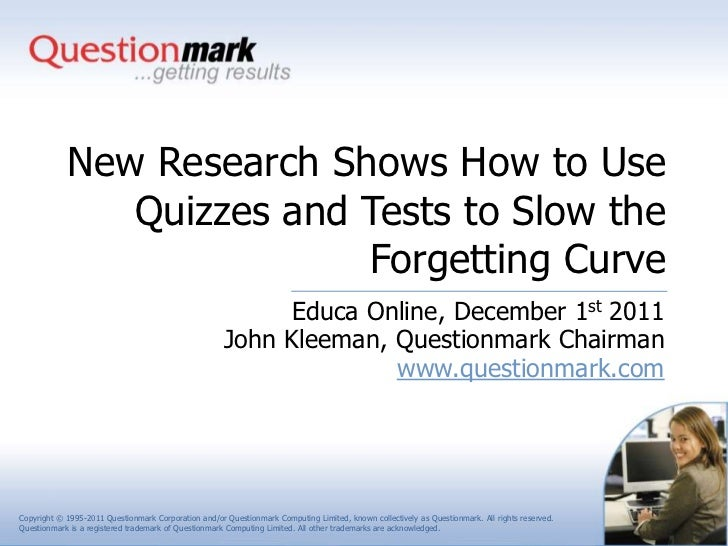 New Research Shows How to Use               Quizzes and Tests to Slow the                           Forgetting Curve      ...