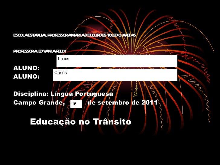 ESCOLA ESTADUAL PROFESSORA MARIA DE LOURDES TOLEDO AREIAS PROFESSORA: EDVANIA FELIX   ALUNO: ALUNO: Disciplina: Língua Por...