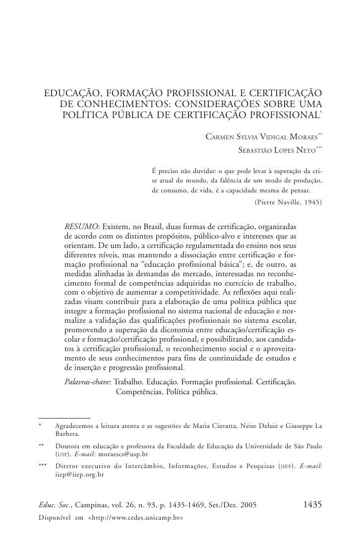 Carmen Sylvia Vidigal Moraes & Sebastião Lopes Neto         EDUCAÇÃO, FORMAÇÃO PROFISSIONAL E CERTIFICAÇÃO       DE CONHEC...