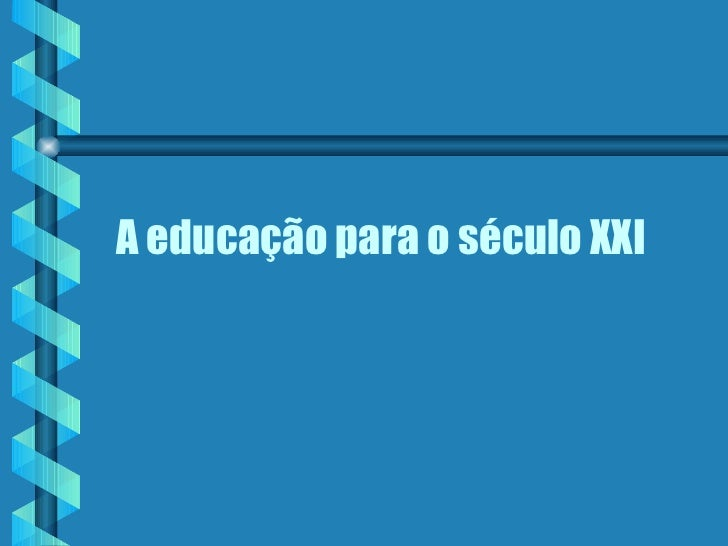Educação século xxi