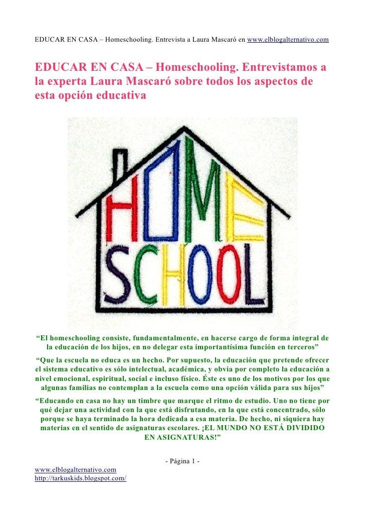EDUCAR EN CASA – Homeschooling. Entrevista a Laura Mascaró en www.elblogalternativo.com   EDUCAR EN CASA – Homeschooling. ...