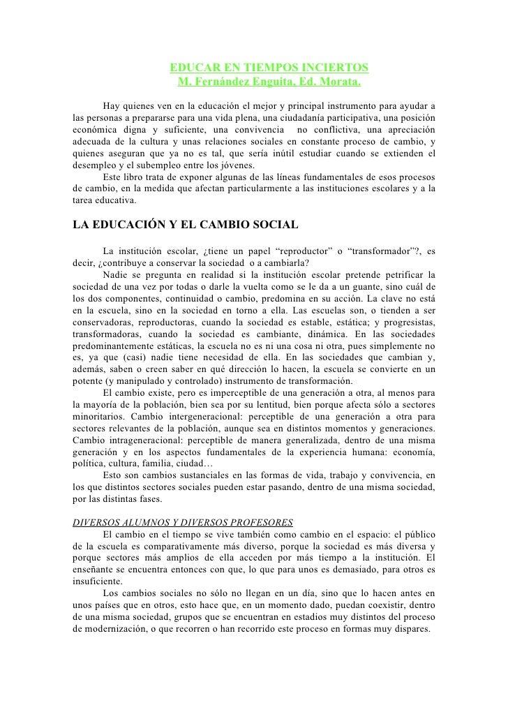 EDUCAR EN TIEMPOS INCIERTOS                        M. Fernández Enguita, Ed. Morata.        Hay quienes ven en la educació...