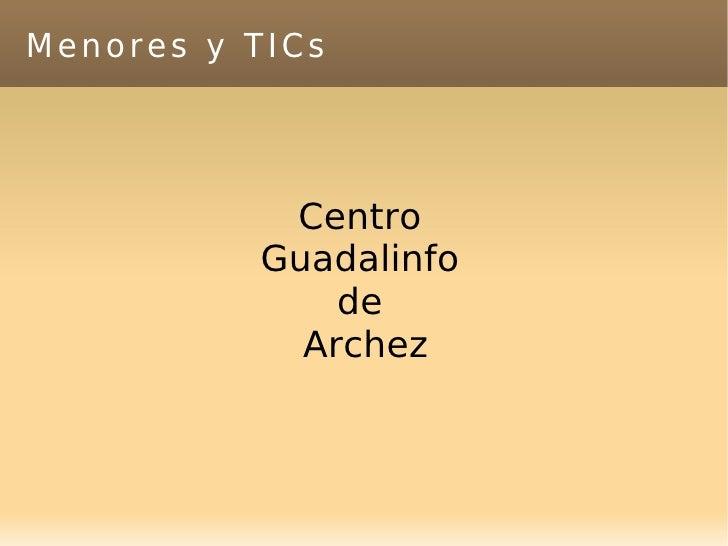 Menores y TICs Centro  Guadalinfo  de  Archez