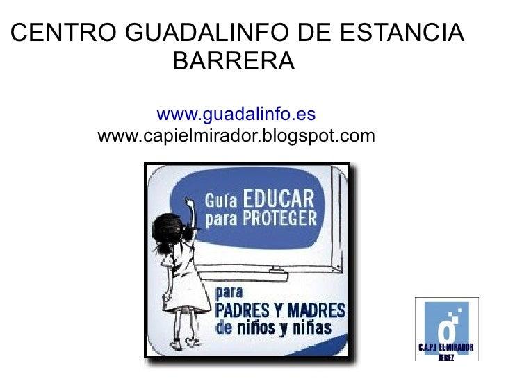 CENTRO GUADALINFO DE ESTANCIA          BARRERA          www.guadalinfo.es     www.capielmirador.blogspot.com