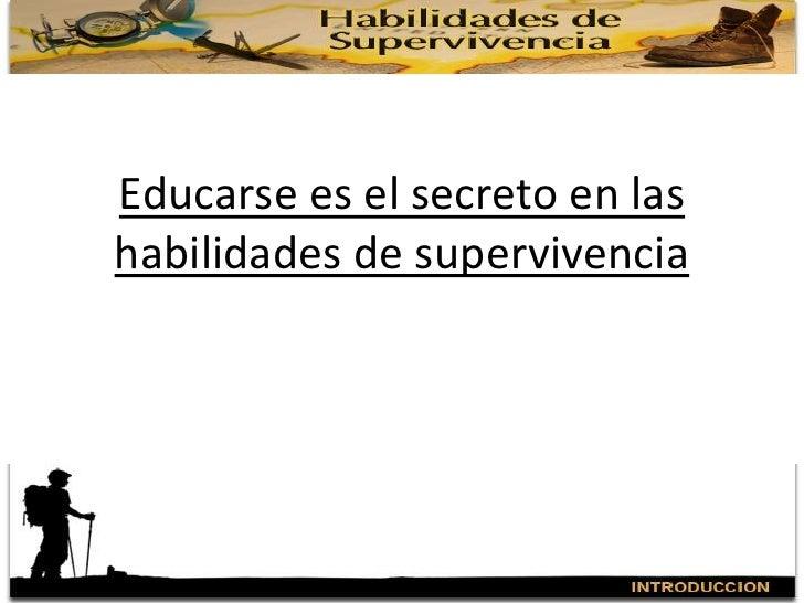 Educarse es el secreto en las habilidades de supervivencia<br />