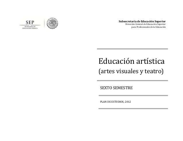 Subsecretaría de Educación Superior Dirección General de Educación Superior para Profesionales de la Educación Educación a...