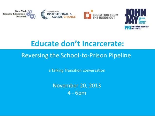 Education Not Incarceration