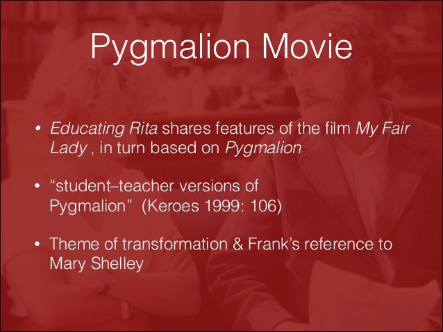educating rita and pygmalion essays