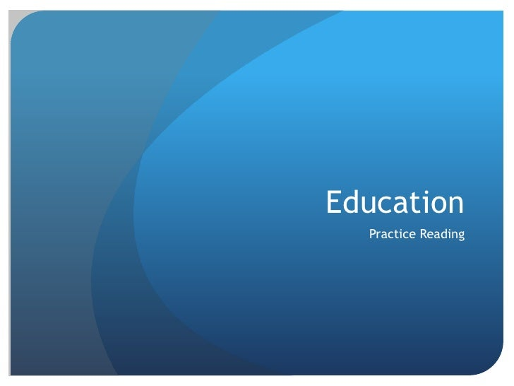 Education<br />Practice Reading<br />