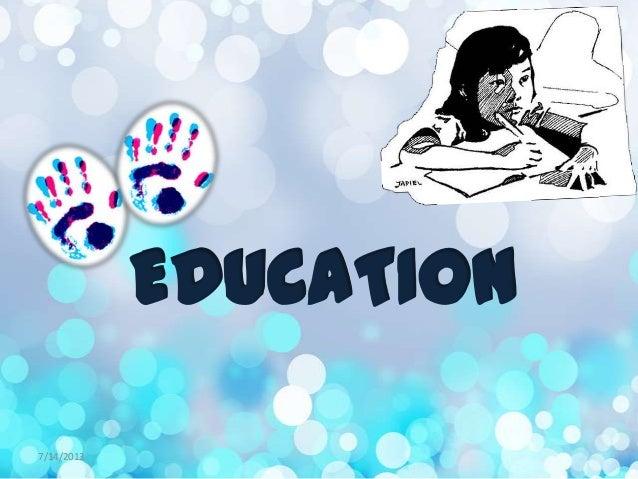 EDUCATION 7/14/2013
