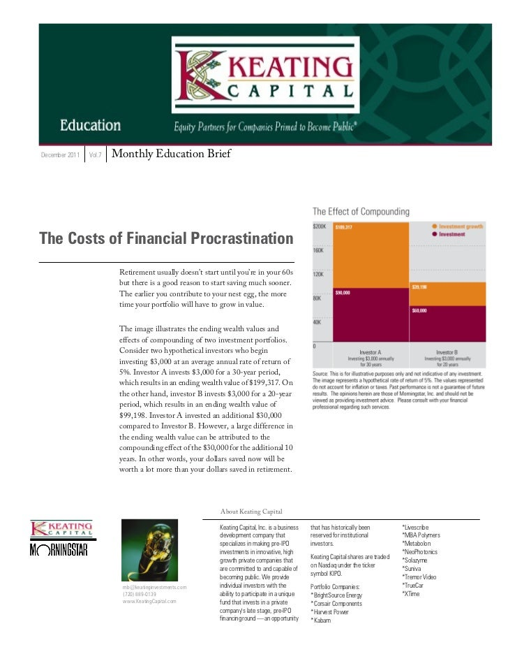 December 2011   Vol.7   Monthly Education BriefThe Costs of Financial Procrastination                         Retirement u...