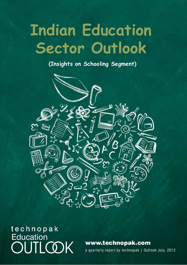 Indian Education     Sector Outlook            (Insights on Schooling Segment)Education                        www.technop...