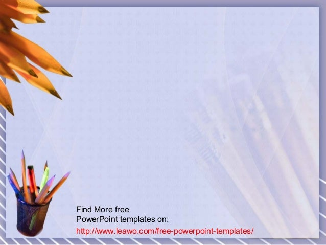 Find More freePowerPoint templates on:http://www.leawo.com/free-powerpoint-templates/