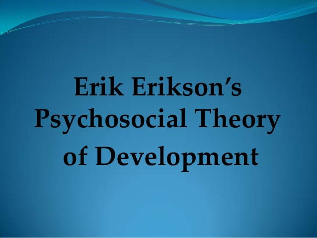 Psychosocial Theory of Development (HALF PART)