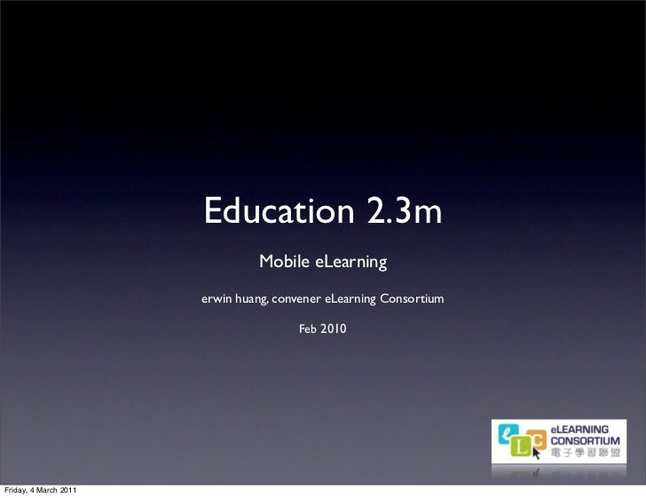 Education 2.3m                                 Mobile eLearning                       erwin huang, convener eLearning Cons...