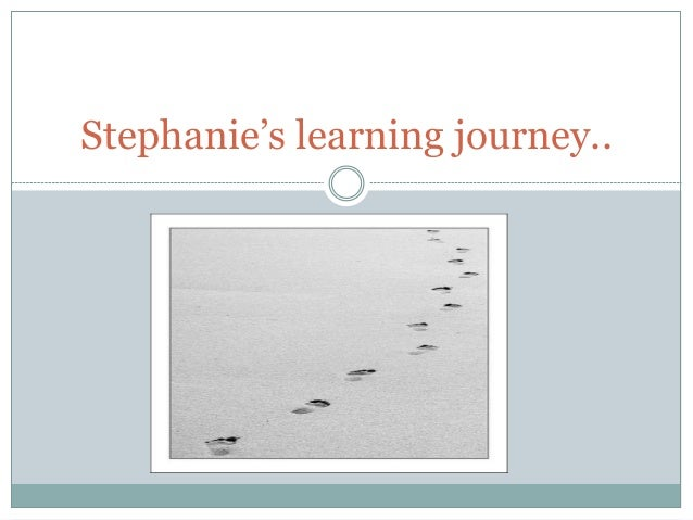 Stephanie's learning journey..