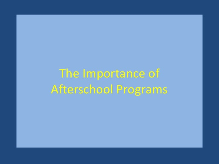 The Importance of Afterschool Programs<br />