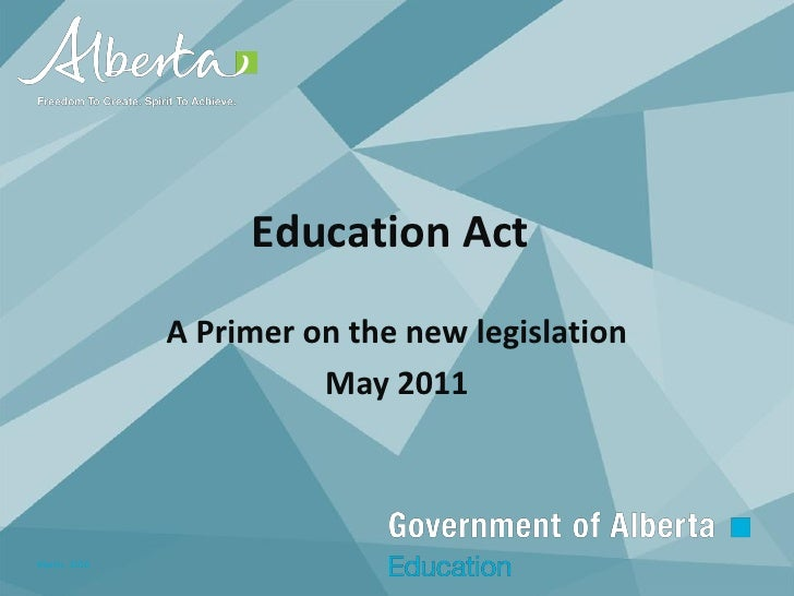 Education Act              A Primer on the new legislation                        May 2011March, 2010