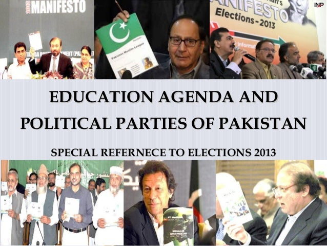 EDUCATION AGENDA ANDEDUCATION AGENDA ANDPOLITICAL PARTIES OF PAKISTANPOLITICAL PARTIES OF PAKISTANSPECIAL REFERNECE TO ELE...