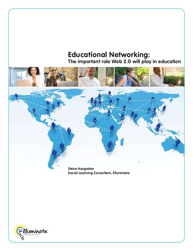 Educational networking-the-important-role-web-2-0-will-play-in-education