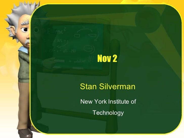 Nov 2 Stan Silverman New York Institute of Technology