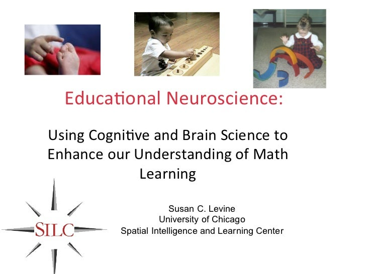 Educational Neuroscience: Using Cognitive and Brain Science to Enhance our Understanding of Learning and Achievement in Math