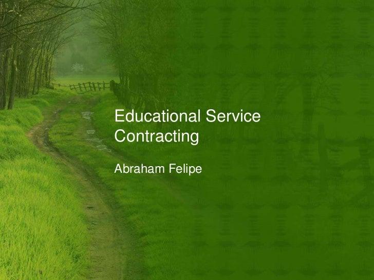 Educational ServiceContractingAbraham Felipe