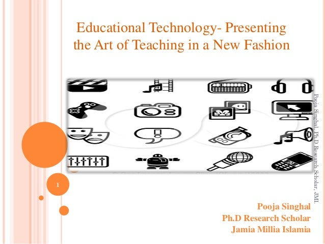 Educational technology  presenting the art of teaching in