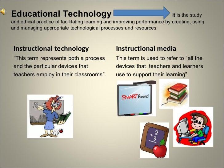 """<ul><li>Instructional technology </li></ul><ul><li>"""" This term represents both a process </li></ul><ul><li>and the particu..."""