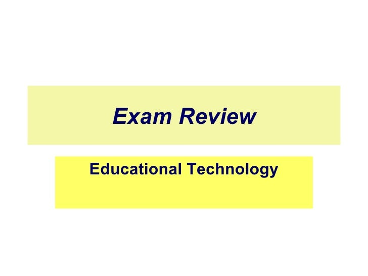 Exam Review Educational Technology