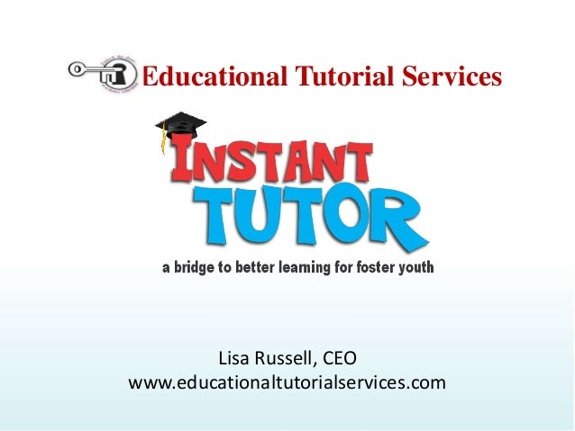 Educational Tutorial Services  Lisa Russell, CEO www.educationaltutorialservices.com