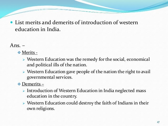 western education merits and demerits The advantages and disadvantages of education although seemingly quite clear can be explored to quite a detailed level advantages of education.