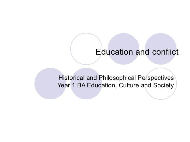 Education and conflict Historical and Philosophical Perspectives Year 1 BA Education, Culture and Society