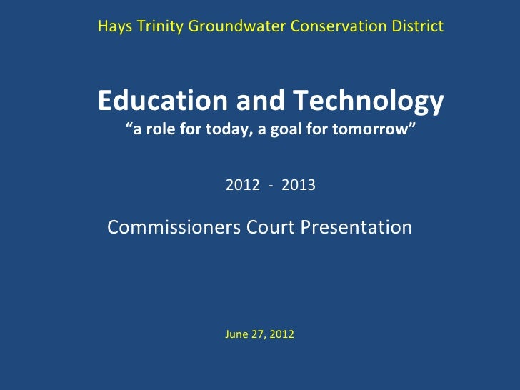 """Hays Trinity Groundwater Conservation DistrictEducation and Technology   """"a role for today, a goal for tomorrow""""          ..."""