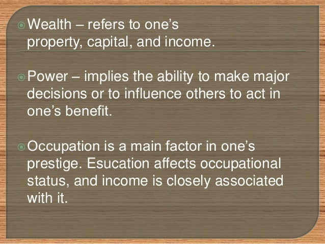 an analysis of max webers theory of wealth power and prestige Chapter 9-stratification, marx, weber study max weber view condition in which memebers of a society have different amounts of wealth, prestige or power.