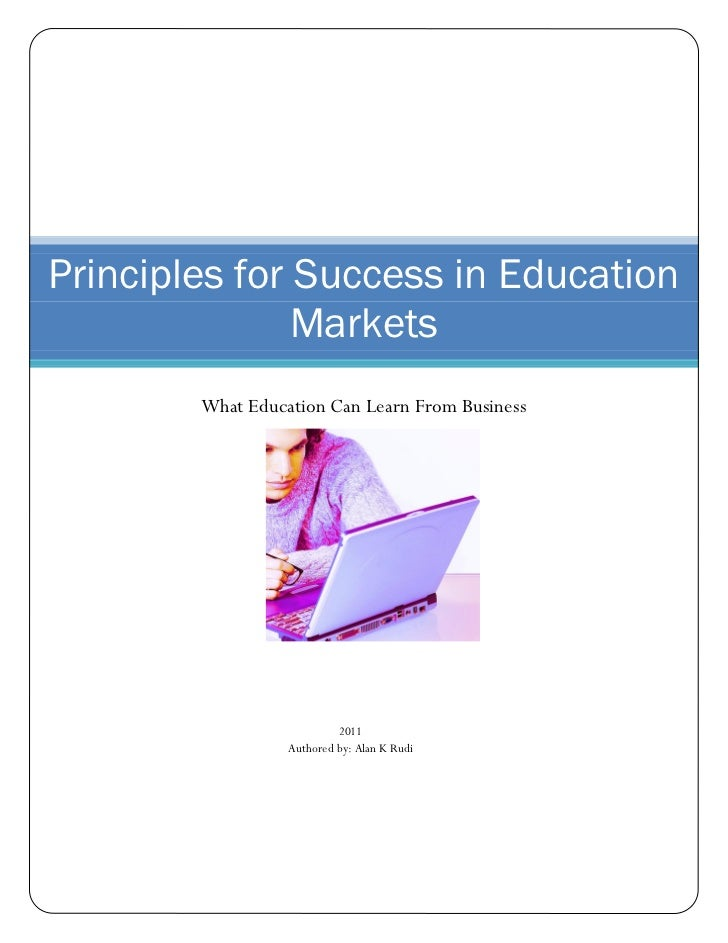 Principles for Success in Education               Markets        What Education Can Learn From Business                   ...