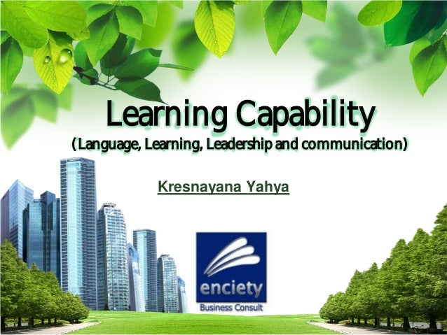 Learning Capability  (Language, Learning, Leadership and communication) Kresnayana Yahya  L/O/G/O