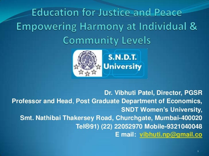 'Education for justice and peace: empowering harmony at individual & community levels 26 6--09