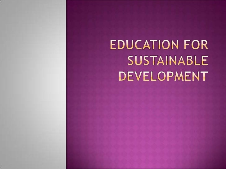 Education for Sustainable Development<br />
