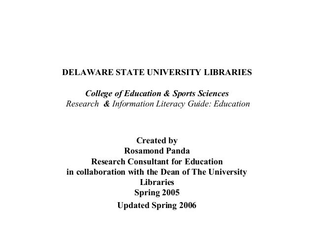 DELAWARE STATE UNIVERSITY LIBRARIES     College of Education & Sports SciencesResearch & Information Literacy Guide: Educa...