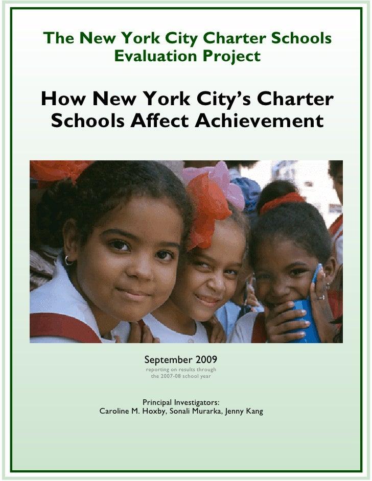 The New York City Charter Schools        Evaluation Project  How New York City's Charter  Schools Affect Achievement      ...