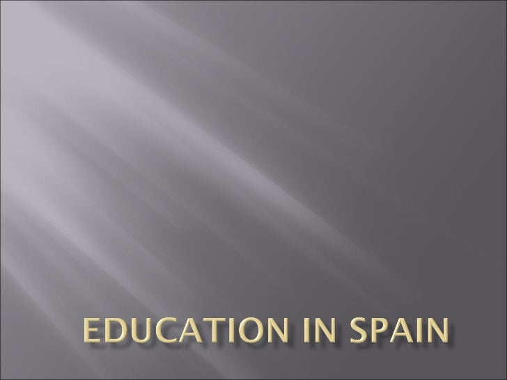    The current system of education in Spain    LOE (Ley Orgánica de Educación).   It is compulsory and free from 6 to 1...