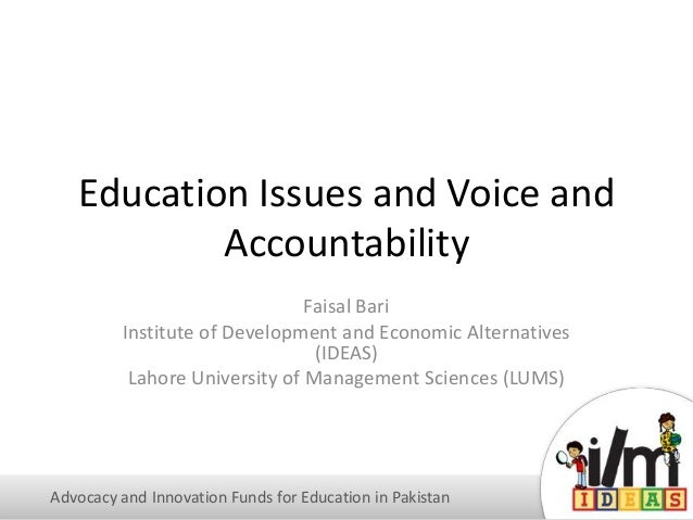 Education Issues and Voice and Accountability Faisal Bari Institute of Development and Economic Alternatives (IDEAS) Lahor...
