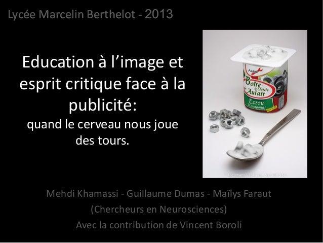 Education à l'image et esprit critique face à la publicité: quand le cerveau nous joue des tours. Mehdi Khamassi - Guillau...