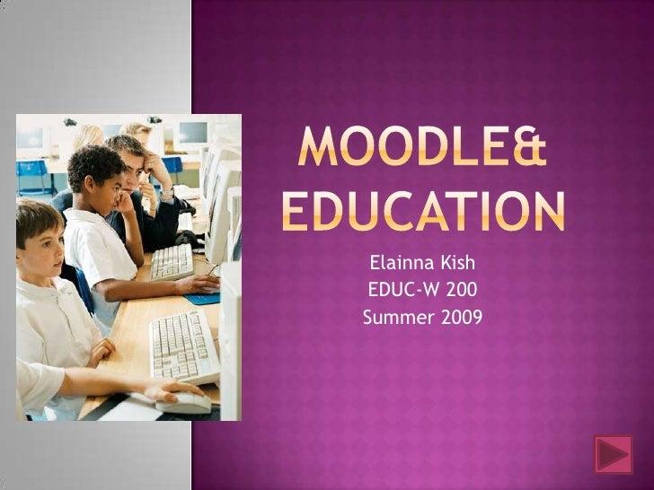 Elainna Kish  EDUC-W 200 Summer 2009