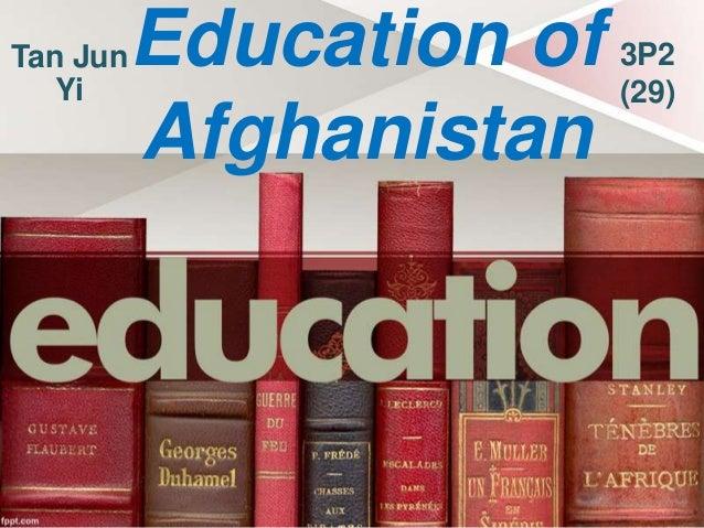 Tan Jun Yi  Education of 3P2 (29) Afghanistan