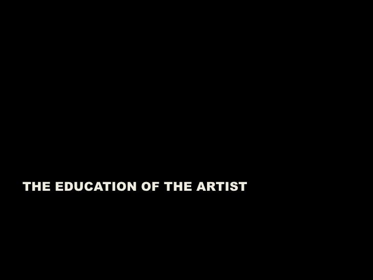 THE EDUCATION OF THE ARTIST<br />