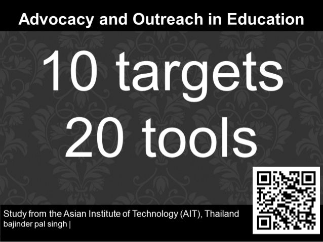 Outreach in Education  10 targets 20 tools  Case Study:  Asian Institute of Technology (AIT),  Thailand bajinder pal singh...
